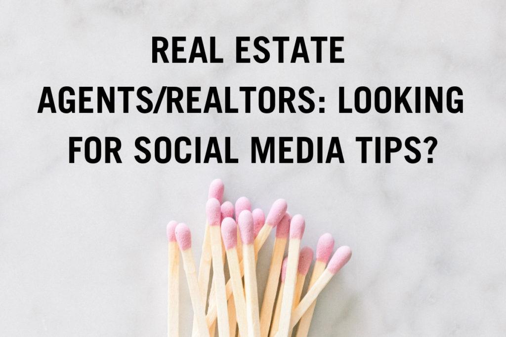 Real Estate Agents/Realtors Looking for Social Media Tips