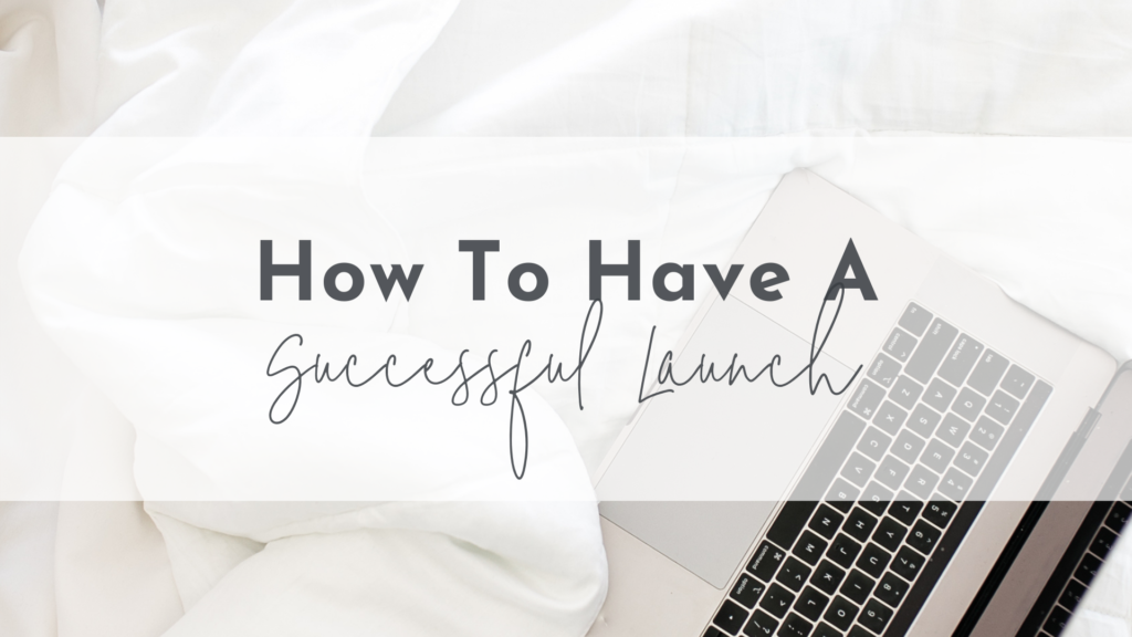 How to Have a Successful Launch