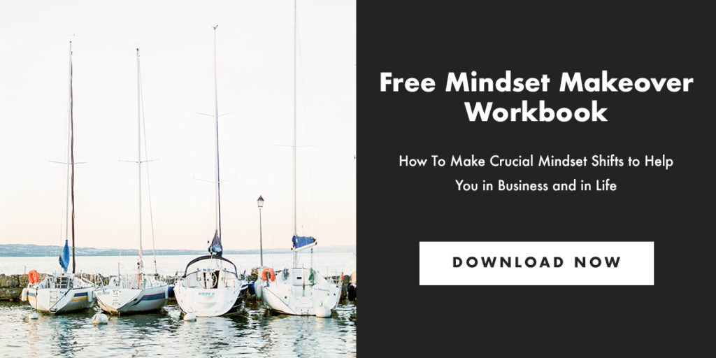 Free Mindset Makeover Workbook - How to Make Crucial Mindset Shifts to Help You in Business and Life. Download Now