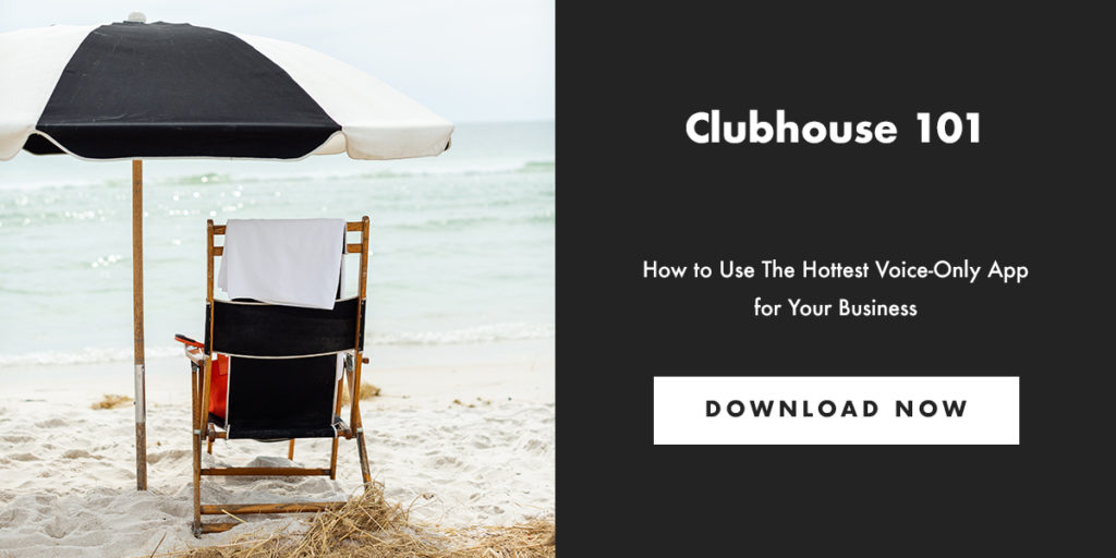 Clubhouse 101 - How to Use the Hottest Voice-Only App for Your Business