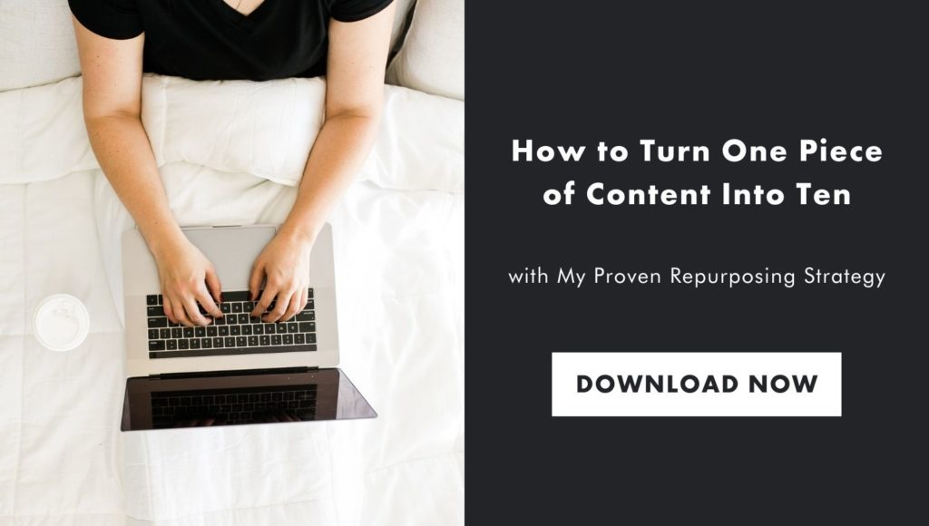 How to Turn one Piece of Content into Ten with my proven repurposing strategy