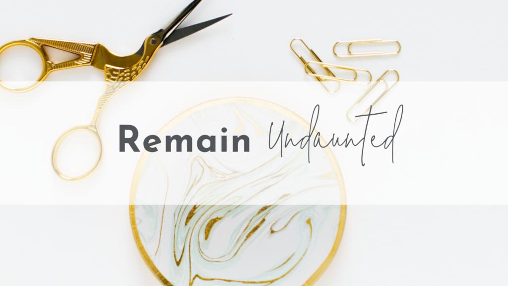 Remain Undaunted