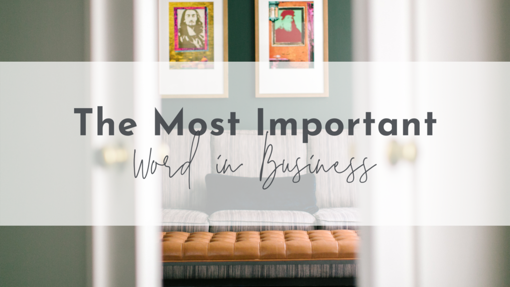 The Most Important Word in Business