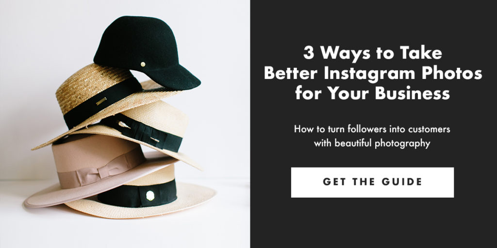 3 Ways to Take Better Instagram Photos for Your Business. How to turn followers into customers with beautiful photography