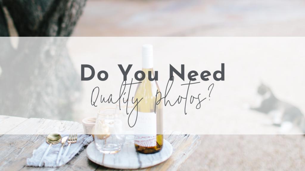 Do You Need Quality Photos?