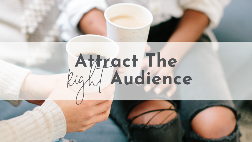 Attract the Right Audience