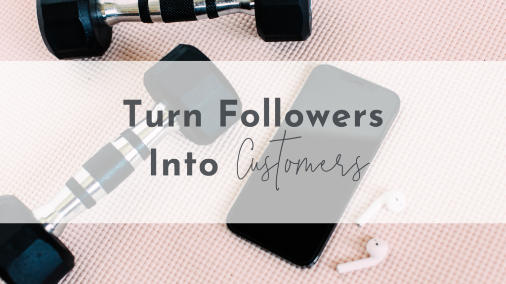 Turn Followers into Customers