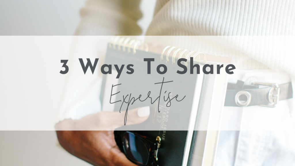 3 Ways to Share Expertise