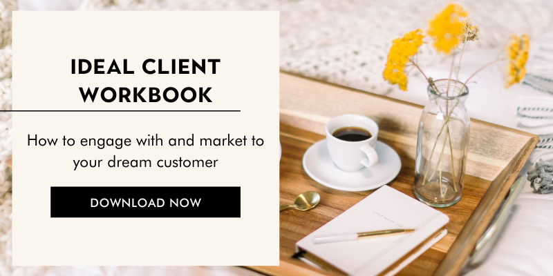 Ideal Client Workbook: How to engage with and market to your dream customer
