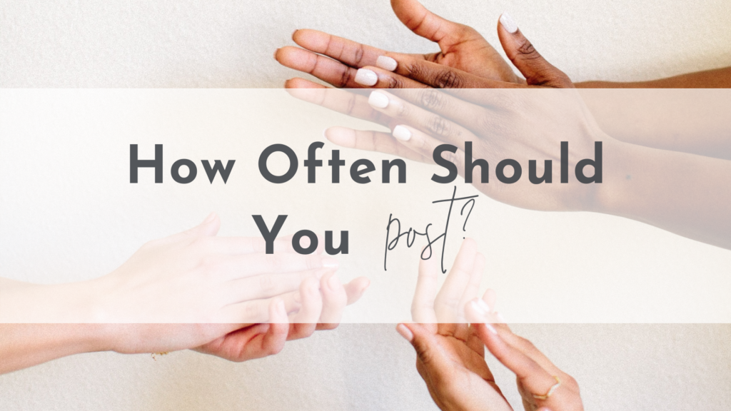 How often should you post?