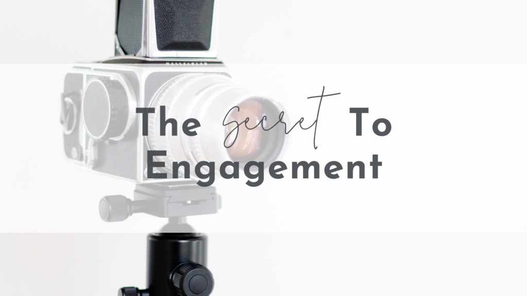The Secret to Engagement