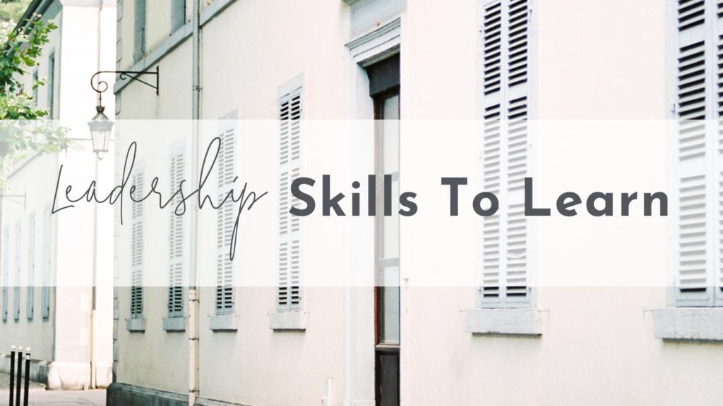 Leadership Skills to Learn