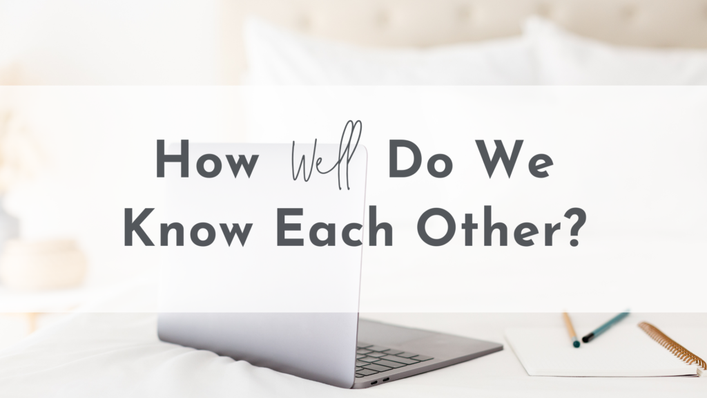 How Well Do We Know Each Other?
