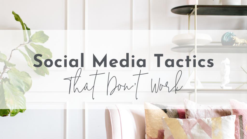 Social media tactics that don't work