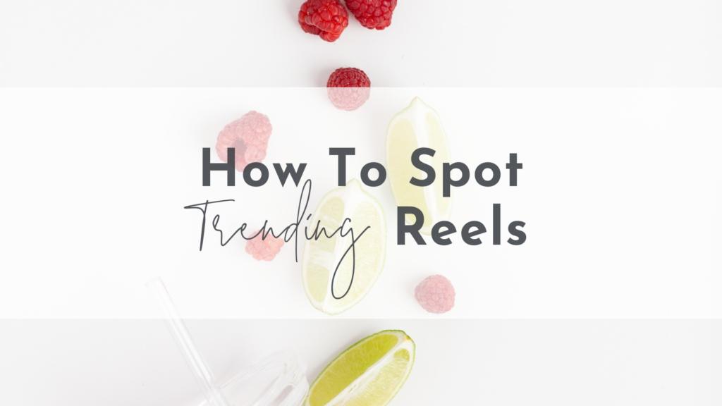 How To Spot Trending Reels